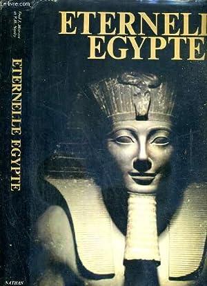 ETERNELLE EGYPTE - SON ART, SES MONUMENTS, SON PEUPLE, SON HISTOIRE: NEWBY P.H.