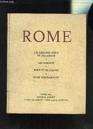 ROME - LES DERNIERS DIEUX DU PAGANISME- LES ROMAINS- ROME ET SA PARURE- ROME CONQUERANTE: POGNON ...