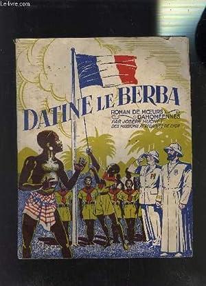 DATINE LE BERBA- ROMAN DE MOEURS DAHOMEENNES: HUCHET JOSEPH