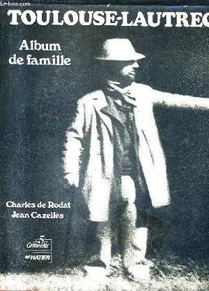 TOULOUSE LAUTREC ALBUM DE FAMILLE.: DE RODAT CHARLES