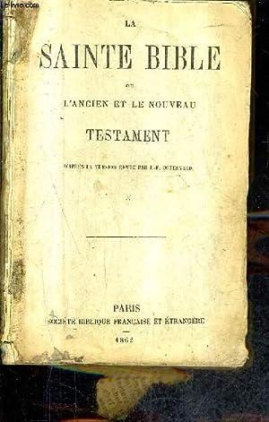 LA SAINTE BIBLE OU L'ANCIEN ET LE: COLLECTIF