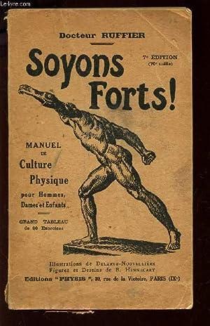 SOYONS FORTS! - MANUEL DE CULTURE PHYSIQUE: RUFFIER (DOCTEUR)
