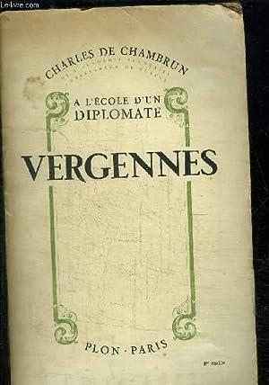 A L ECOLE D UN DIPLOMATE VERGENNES: DE CHAMBRUN CHARLES