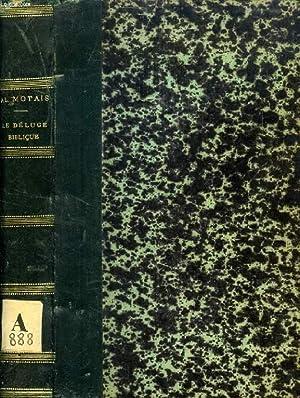 LE DELUGE BIBLIQUE DEVANT LA FOI, L'ECRITURE ET LA SCIENCE: MOTAIS Al.