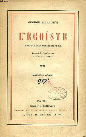 L'EGOISTE, TOME II, COMEDIE SOUS FORME DE RECIT: MEREDITH GEORGE