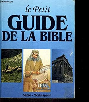LE PETIT GUIDE DE LA BIBLE: COLLECTIF