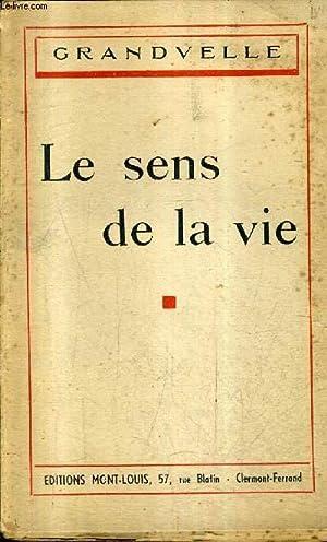 LE SENS DE LA VIE.: GRANDVELLE