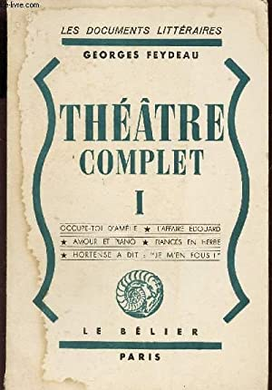 Théâtre complet. Tome 3 - Georges Feydeau