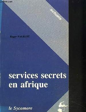 SERVICES SECRETS EN AFRIQUE: FALIGOT ROGER