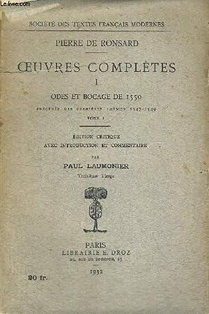 OEUVRES COMPLETES I ODES ET BOCAGE DE 1550: DE RONSARD PIERRE