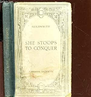 SHE STOOPS TO CONQUER - ELLE S'ABAISSE: GOLDSMITH OLIVER