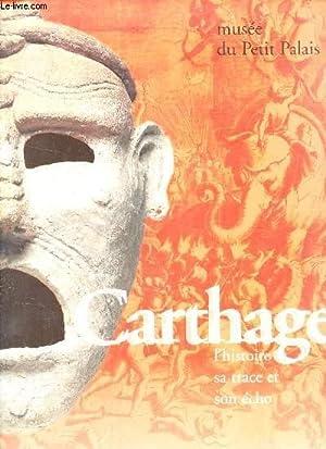 CARTHAGE - L'HISTOIRE, SA TRACE ET SON: COLLECTIF