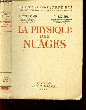"""LA PHYSIQUE DES NUAGES / COLLECTION """"SCIENCES D'AUJOURD'HUI"""".: COULOMB J. ..."""
