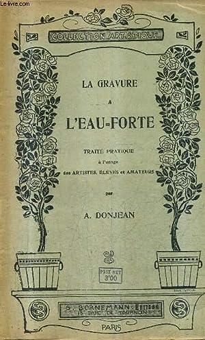 LA GRAVURE A L'EAU FORTE - TRAITE: A.DONJEAN