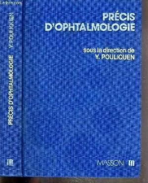 PRECIS D'OPHTALMOLOGIE - anatomie macroscopique, embryologie de l'oeil, semiologie de l&#...