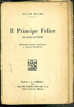 IL PRINCIPE FELICE ED ALTRI RACCONTI -: WILDE OSCAR