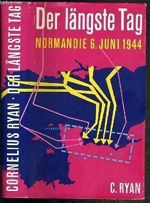 DER LÄNGSTE TAG - NORMANDIE: 6. JUNI 1944 - TEXTE EXCLUSIVEMENT EN ALLEMAND: RYAN CORNELIUS