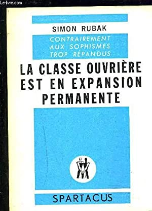 LA CLASSE OUVRIER EST EN EXPANSION PERMANENTE- CONTRAITEMENT AUX SOPHISMES TROP REPANDUS: RUBAK ...