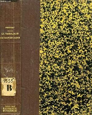 LA THEOLOGIE SACRAMENTAIRE, ETUDE DE THEOLOGIE POSITIVE: POURRAT P.