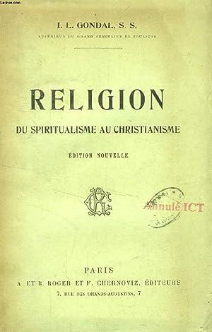 RELIGION, DU SPIRITUALISME AU CHRISTIANISME: GONDAL I. L.,