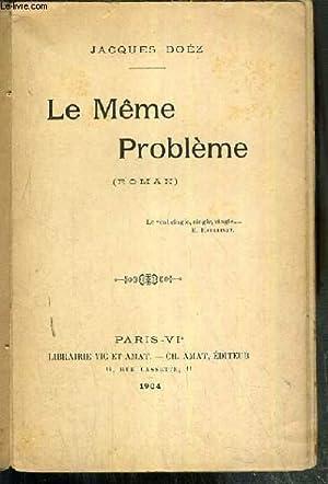 LE MEME PROBLEME: DOEZ JACQUES