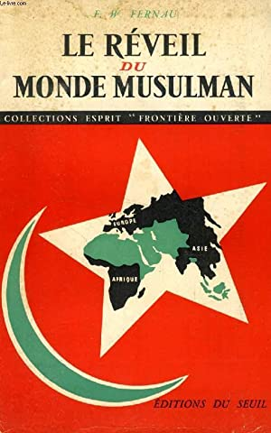 LE REVEIL DU MONDE MUSULMAN: FERNAU F.-W.