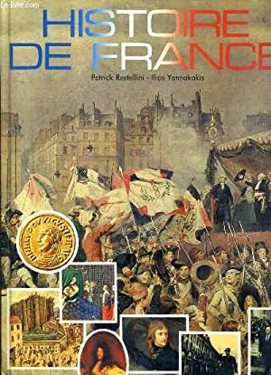HISTOIRE DE FRANCE: RESTELLINI PATRICK - YANNAKAKIS ILLIOS