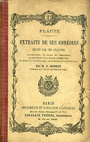 PLAUTE, EXTRAITS DE SES COMEDIES RELIES PAR: PLAUTE, Par A.