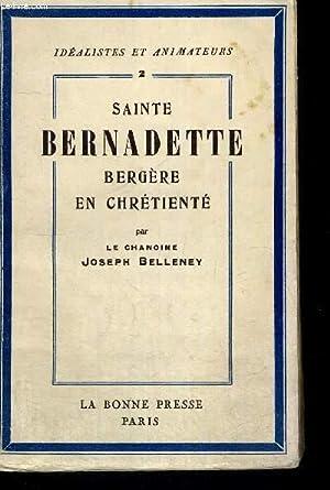 SAINTE BERNADETTE BERGERE EN CHRETIENTE: BELLENEY JOSEPH Chanoine