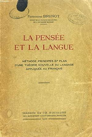 LA PENSEE ET LA LANGUE, METHODE, PRINCIPES ET PLAN D'UNE THEORIE NOUVELLE DU LANGAGE APPLIQUEE...