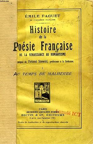 HISTOIRE DE LA POESIE FRANCAISE DE LA RENAISSANCE AU ROMANTISME, TOMES I, II, III, IV: FAGUET EMILE