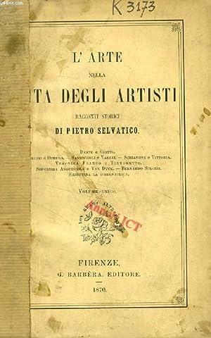 L'ARTE NELLA VITA DEGLI ARTISTI (Dante e Giotto, Bellini e Durero, Sanmicheli e Vasari, ...
