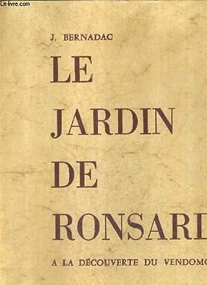 LE JARDIN DE RONSARD A LA DECOUVERTE DU VENDOMOIS.: J.BERNADAC