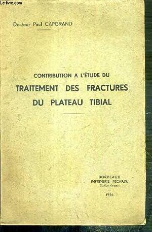 CONTRIBUTION A L'ETUDE DU TRAITEMENT DES FRACTURES DU PLATEAU TIBIAL: CAPGRAND PAUL