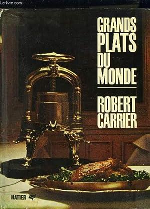 GRANDS PLATS DU MONDE: CARRIER ROBERT