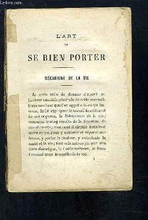 L ART DE SE BIEN PORTER- MECANISME DE LA VIE- MALAISE NERVEUX- REGIME ET HYGIENE: COLLECTIF