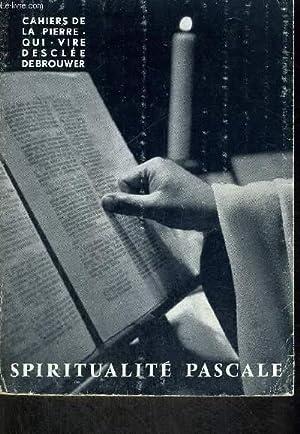 SPIRITUALITE PASCALE - TEMOIGNAGES CAHIERS DE LA PIERRE QUI VIRE: COLLECTIF