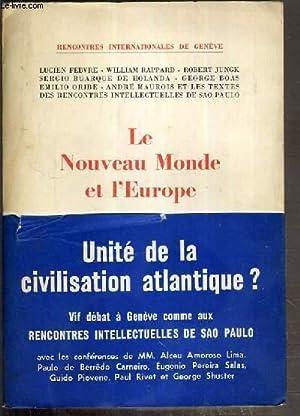 LE NOUVEAU MONDE ET L'EUROPE - RENCONTRES INTERNATIONALE DE GENEVE.: FEBVRE L. - RAPPARD W. - ...