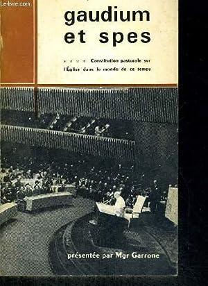 GAUDIUM ET SPES - CONSTITUTION PASTORALE SUR L EGLISE DANS LE MONDE DE CE TEMPS: MGR GARRONE