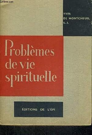PROBLEMES DE VIE SPIRITUELLE: DE MONTCHEUIL S.J