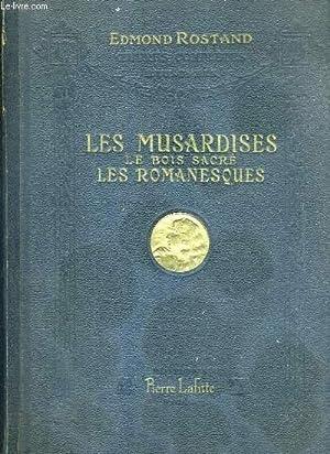 LES MUSARDISES - LE BOIS SACRE - LES ROMANESQUES: ROSTAND EDMOND