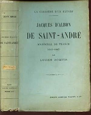 JACQUES D'ALBON DE SAINT-ANDRE, MARECHAL DE FRANCE: ROMIER LUCIEN