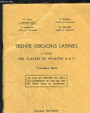 TRENTE VERSIONS LATINES - A L USAGE DES CLASSE DE PREMIERE A, B, C- 3ème série: CART ...