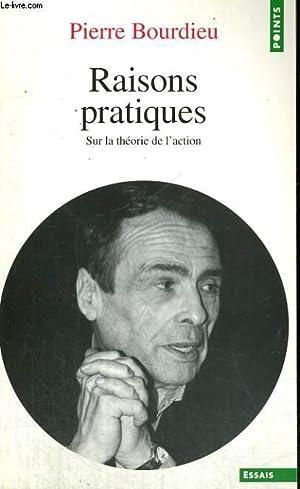 RAISONS PRATIQUES - Sur la théorie de: BOURDIEU Pierre