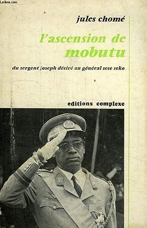 L'ASCENSION DE MOBUTU, DU SERGENT DESIRE JOSEPH: CHOME JULES