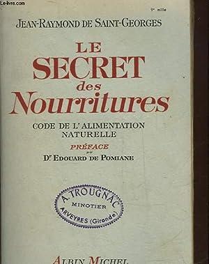 LE SECRET DES NOURRITURES - CODE DE L'ALIMENTATION NATURELLE: SAINT-GEORGES JEAN-RAYMOND DE
