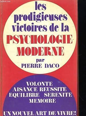 LES PRODIGIEUSES VICTOIRES DE LA PSYCHOLOGIE MODERNE: PIERRE DACO