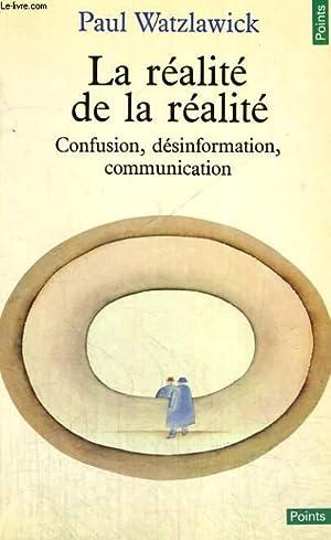 LA REALITE DE LA REALITE - CONFUSION,: WATZLAWICK Paul