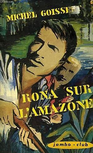 RONA SUR L'AMAZONE: GOISSERT MICHEL