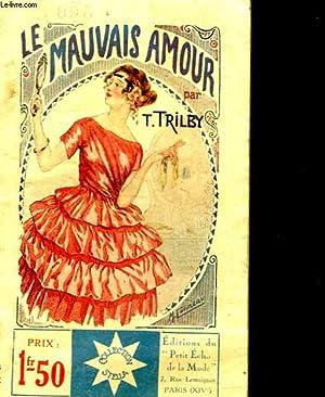 LE MAUVAIS AMOUR: TRILBY T.